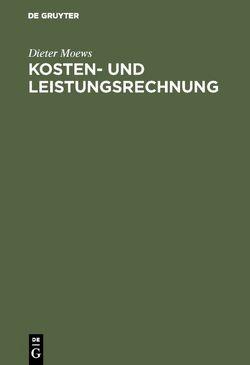 Kosten- und Leistungsrechnung von Moews,  Dieter
