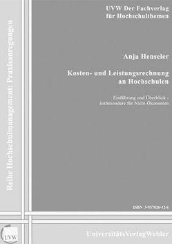 Kosten- und Leistungsrechnung an Hochschulen von Henseler,  Anja