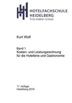 Kosten- und Leistungsrechnung für die Hotellerie und Gastronomie von Wolf,  Kurt