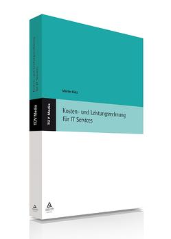 Kosten- und Leistungsrechnung für IT Services (E-Book,PDF) von Kütz,  Martin