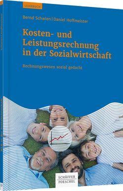 Kosten- und Leistungsrechnung in der Sozialwirtschaft von Hoffmeister,  Daniel, Schwien,  Bernd