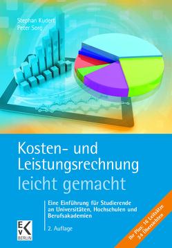 Kosten- und Leistungsrechnung – leicht gemacht von Kudert,  Stephan, Sorg,  Peter