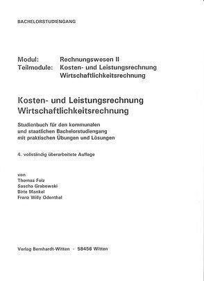 Kosten- und Leistungsrechnung, Wirtschaftlichkeitsrechnung von Folz,  Thomas, Grabowski,  Sascha, Mankel,  Birte, Odenthal,  Franz Willy