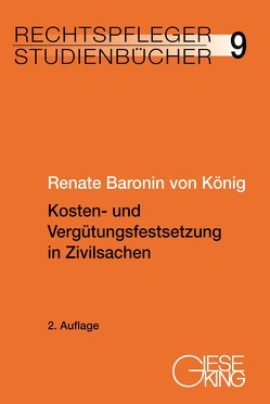 Kosten- und Vergütungsfestsetzung in Zivilsachen von Baronin von König,  Renate