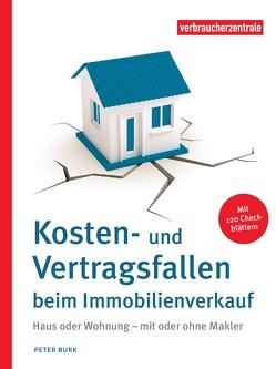 Kosten- und Vertragsfallen beim Immobilienverkauf von Burk,  Peter