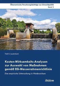 Kosten-Wirksamkeits-Analysen zur Auswahl von Maßnahmen gemäß EG-Wasserrahmenrichtlinie von Cortekar,  Jörg, Lauterbach,  Falk R., Marggraf,  Rainer, Sauer,  Uta
