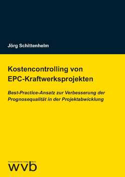 Kostencontrolling von EPC-Kraftwerksprojekten von Schittenhelm,  Jörg