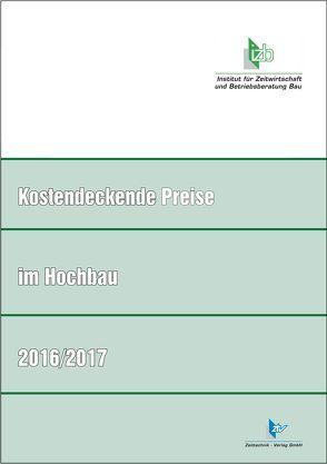 Kostendeckende Preise im Hochbau 2016/2017 von Fassmann,  Gerd, Scholtyssek,  Manfred