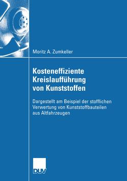 Kosteneffiziente Kreislaufführung von Kunststoffen von Rentz,  Prof. Dr. Otto, Zumkeller,  Moritz A.