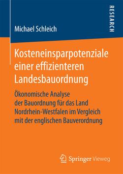 Kosteneinsparpotenziale einer effizienteren Landesbauordnung von Schleich,  Michael