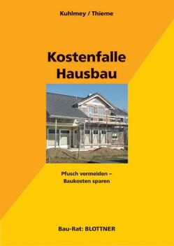 Kostenfalle Hausbau von Kuhlmey,  Hubertus, Thieme,  Wolf