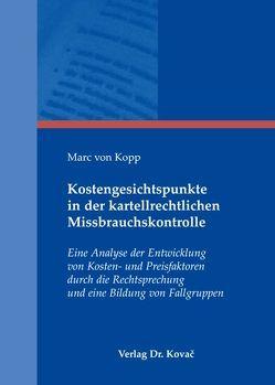 Kostengesichtspunkte in der kartellrechtlichen Missbrauchskontrolle von Kopp,  Marc von