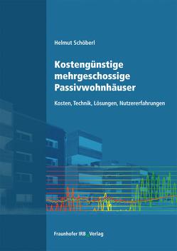Kostengünstige mehrgeschossige Passivwohnhäuser. von Schöberl,  Helmut