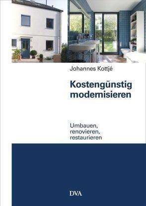 Kostengünstig modernisieren von Kottjé,  Johannes