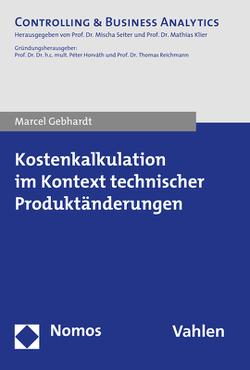 Kostenkalkulation im Kontext technischer Produktänderungen von Gebhardt,  Marcel