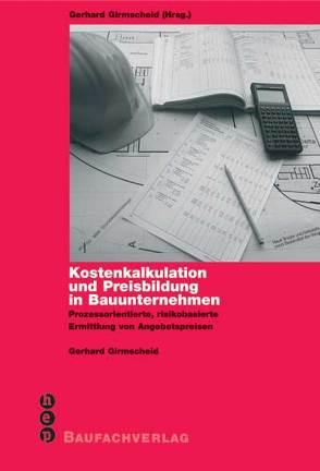 Kostenkalkulation und Preisbildung in Bauunternehmen von Girmscheid,  Gerhard
