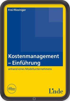 Kostenmanagement – Einführung von Frei,  Judith, Riezinger,  Marion