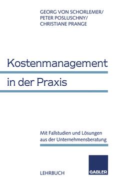 Kostenmanagement in der Praxis von Posluschny,  Peter, Prange,  Christiane, Schorlemer,  Georg von