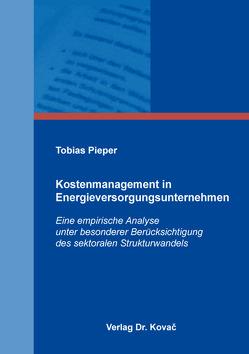 Kostenmanagement in Energieversorgungsunternehmen von Pieper,  Tobias