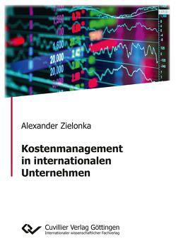 Kostenmanagement in internationalen Unternehmen von Zielonka,  Alexander