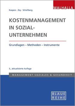 Kostenmanagement in Sozialunternehmen von Kaspers,  Uwe, Schellberg,  Klaus-Ulrich, Zey,  Sonja