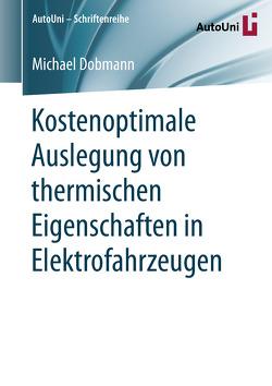 Kostenoptimale Auslegung von thermischen Eigenschaften in Elektrofahrzeugen von Dobmann,  Michael