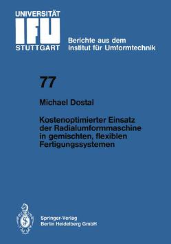 Kostenoptimierter Einsatz der Radialumformmaschine in gemischten, flexiblen Fertigungssystemen von Dostal,  M.