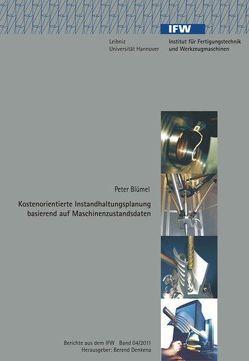 Kostenorientierte Instandhaltungsplanung basierend auf Maschinenzustandsdaten von Blümel,  Peter, Denkena,  Berend