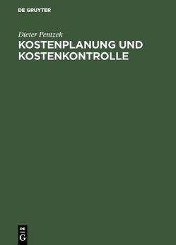Kostenplanung und Kostenkontrolle von Pentzek,  Dieter