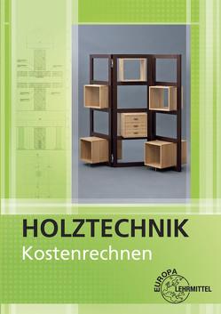 Kostenrechnen Holztechnik von Werning,  Wolfgang