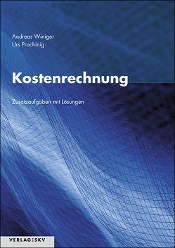 Kostenrechnung – Zusatzaufgaben mit Lösungen, Bundle inkl. PDF von Prochinig,  Urs, Winiger,  Andreas