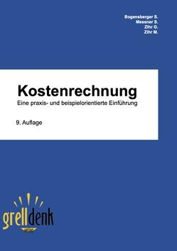 Kostenrechnung von Bogensberger,  Stefan, Messner,  Stephanie, Zihr,  Georg, Zihr,  Marcus