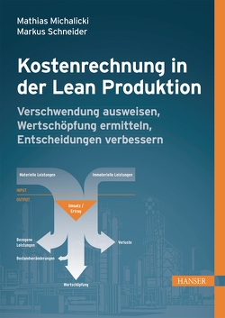 Kostenrechnung in der Lean Produktion von Michalicki,  Mathias, Schneider,  Markus