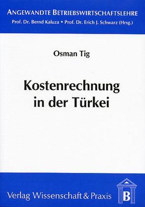 Kostenrechnung in der Türkei von Tig,  Osman