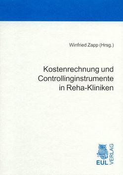 Kostenrechnung und Controllinginstrumente in Reha-Kliniken von Zapp,  Winfried