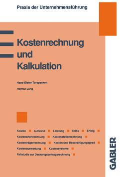 Kostenrechnung und Kalkulation von Lang,  Helmut, Torspecken,  Hans D.