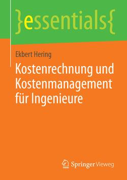 Kostenrechnung und Kostenmanagement für Ingenieure von Hering,  Ekbert