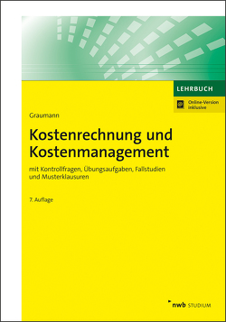 Kostenrechnung und Kostenmanagement von Graumann,  Mathias