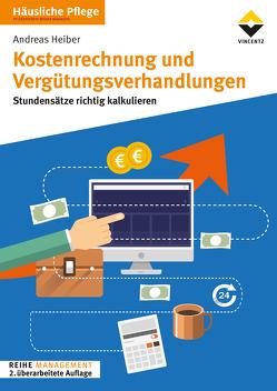 Kostenrechnung und Vergütungsverhandlungen von Heiber,  Andreas
