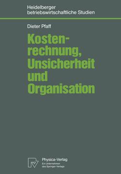 Kostenrechnung, Unsicherheit und Organisation von Pfaff,  Dieter