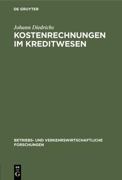 Kostenrechnungen im Kreditwesen von Diedrichs,  Johann