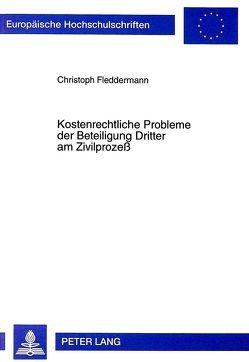 Kostenrechtliche Probleme der Beteiligung Dritter am Zivilprozeß von Fleddermann,  Christoph