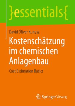 Kostenschätzung im chemischen Anlagenbau von Kunysz,  David Oliver