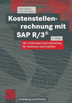 Kostenstellenrechnung mit SAP R/3® von Falk-Kalms,  Ellen, Klenger,  Franz