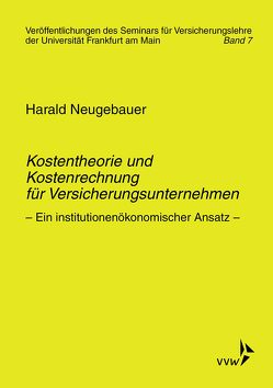 Kostentheorie und Kostenrechnung für Versicherungsunternehmen von Eisen,  Roland, Mueller,  Wolfgang, Neugebauer,  Harad