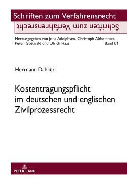 Kostentragungspflicht im deutschen und englischen Zivilprozessrecht von Dahlitz,  Hermann