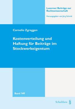 Kostenverteilung und Haftung für Beiträge im Stockwerkeigentum von Zgraggen,  Cornelio