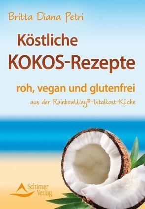 Köstliche Kokos-Rezepte von Petri,  Britta Diana