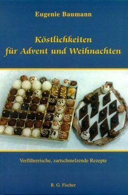 Köstlichkeiten für Advent und Weihnachten von Baumann,  Eugenie