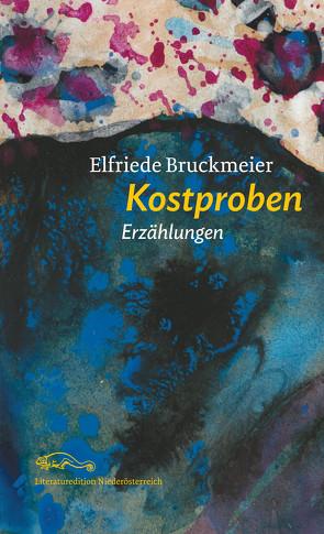 Kostproben von Bruckmeier,  Elfriede